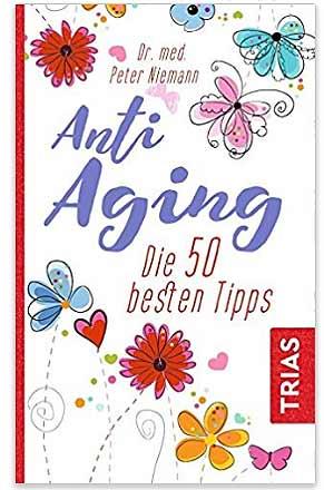 Anti Aging Tipps von Dr. Niemann